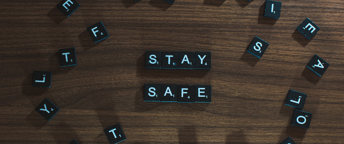 An image of black Scrabble tiles showing the message 'Stay Safe'.